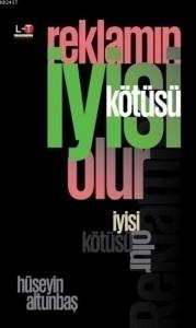 reklamin_iyisi_kotusu_olur